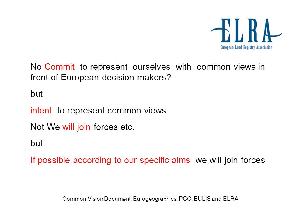 No Commit to represent ourselves with common views in front of European decision makers.