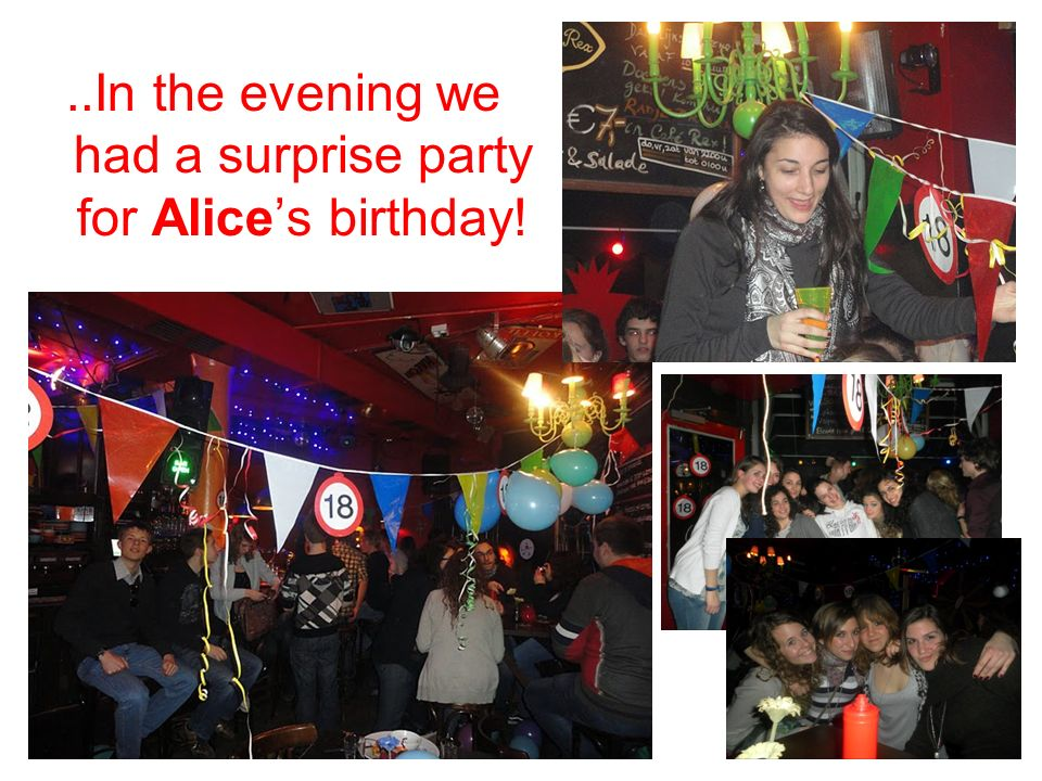 ..In the evening we had a surprise party for Alices birthday!