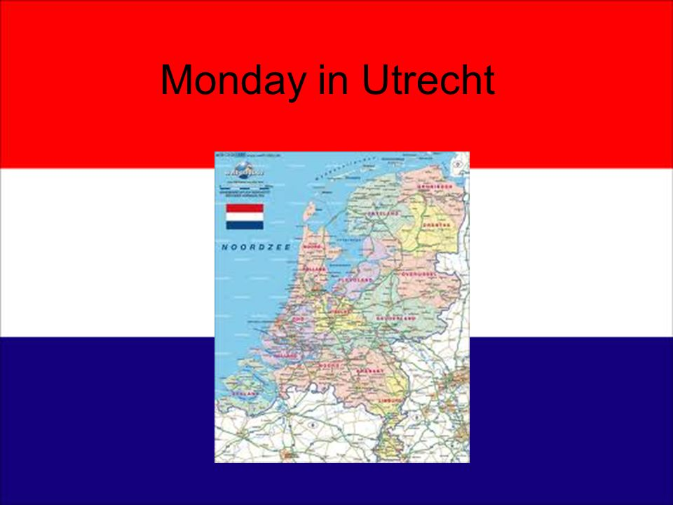Monday in Utrecht
