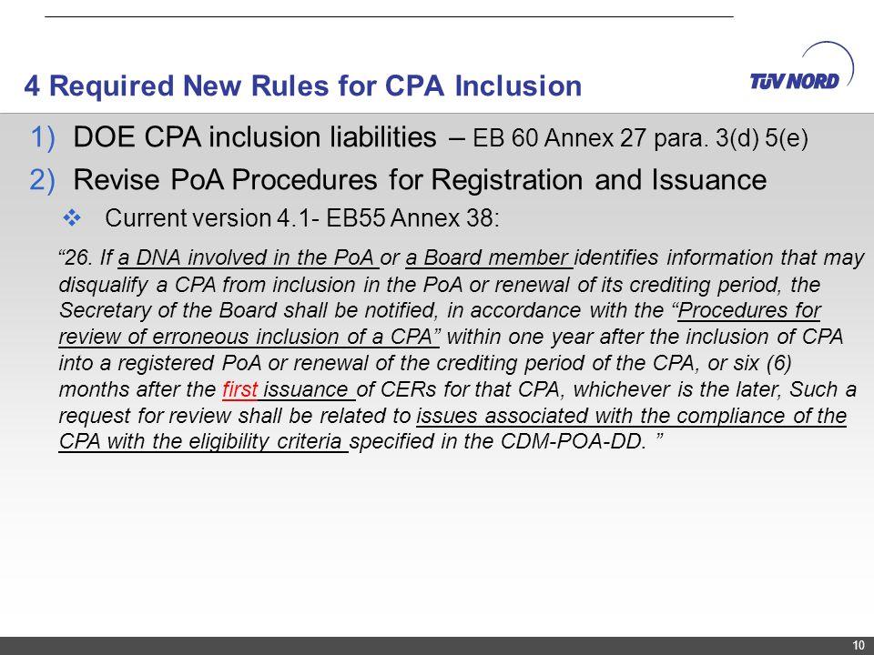 2011-03-12Project Cycle – Programme of Activities10 1)DOE CPA inclusion liabilities – EB 60 Annex 27 para. 3(d) 5(e) 2)Revise PoA Procedures for Regis