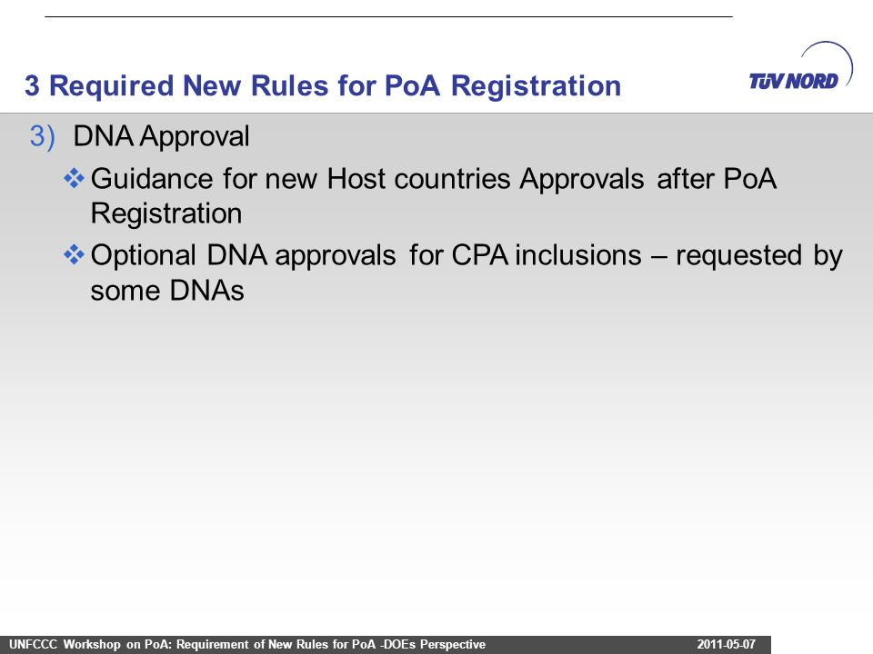 7 3)DNA Approval Guidance for new Host countries Approvals after PoA Registration Optional DNA approvals for CPA inclusions – requested by some DNAs U