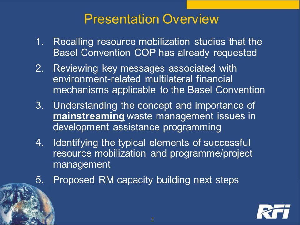 2 Presentation Overview 1.Recalling resource mobilization studies that the Basel Convention COP has already requested 2.Reviewing key messages associa