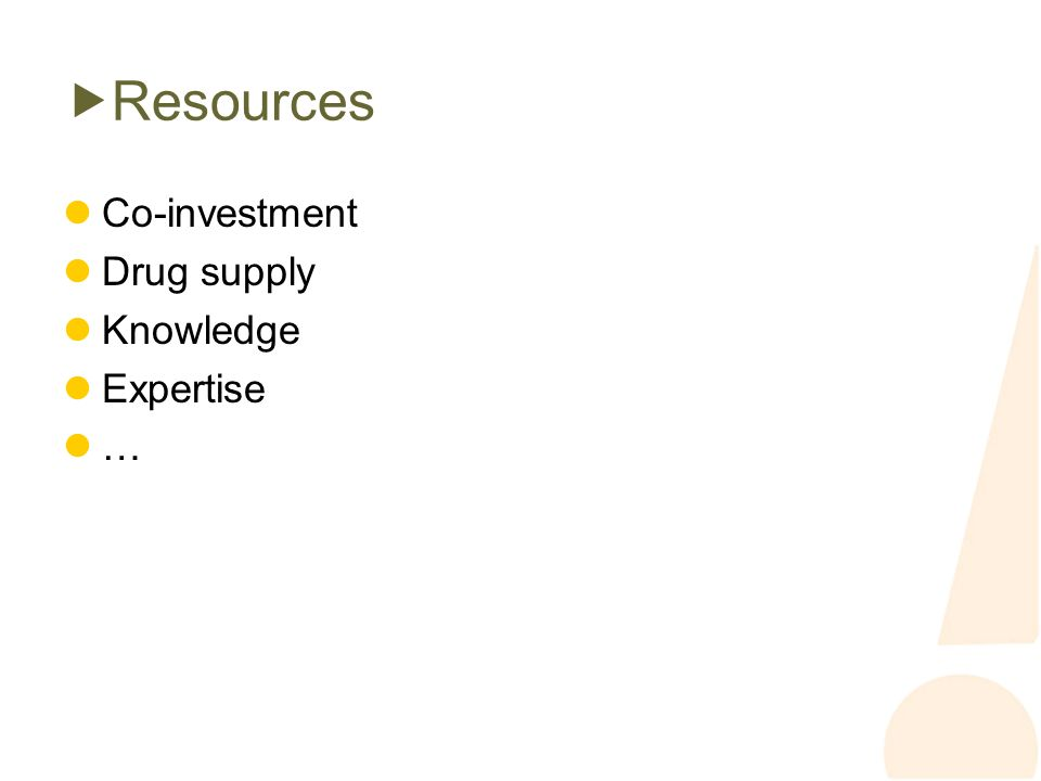 Resources Co-investment Drug supply Knowledge Expertise …
