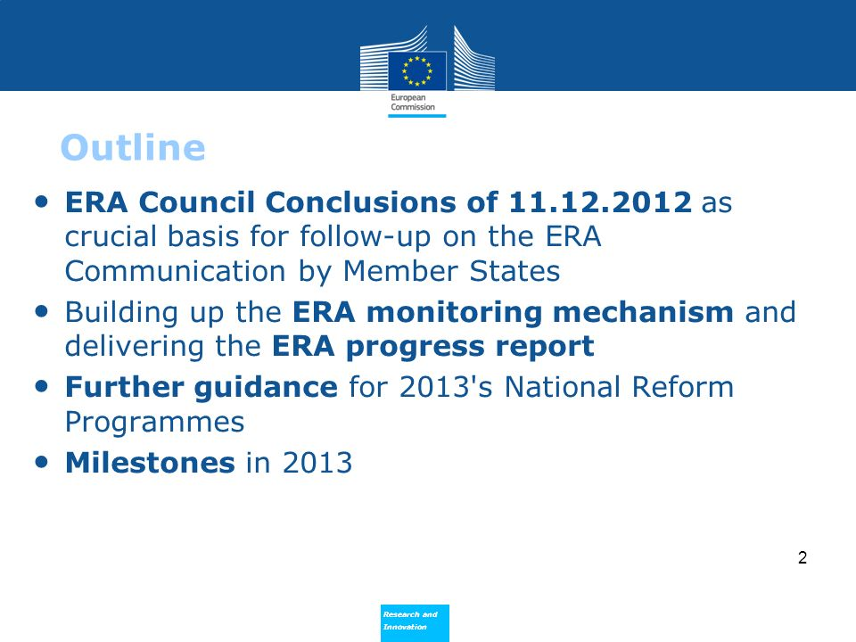 Research and Innovation Research and Innovation 2 Outline ERA Council Conclusions of 11.12.2012 as crucial basis for follow-up on the ERA Communicatio