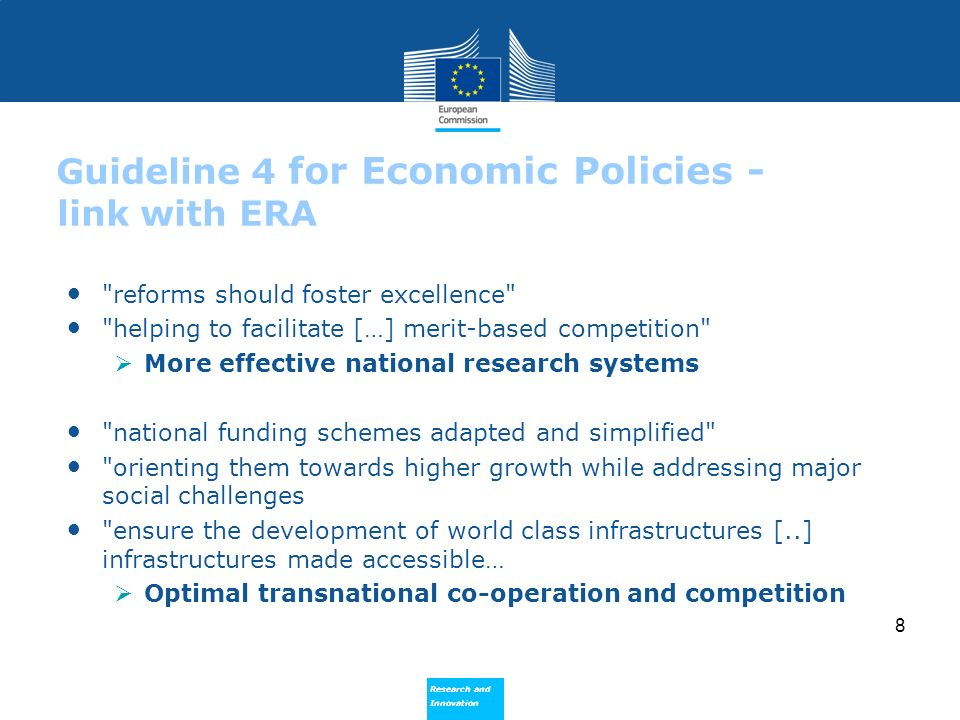 Research and Innovation Research and Innovation 8 Guideline 4 for Economic Policies - link with ERA