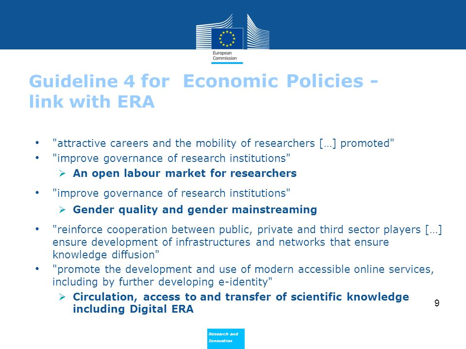 Research and Innovation Research and Innovation 9 Guideline 4 for Economic Policies - link with ERA