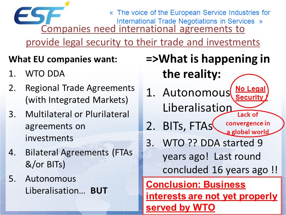 « The voice of the European Service Industries for International Trade Negotiations in Services » Companies need international agreements to provide l