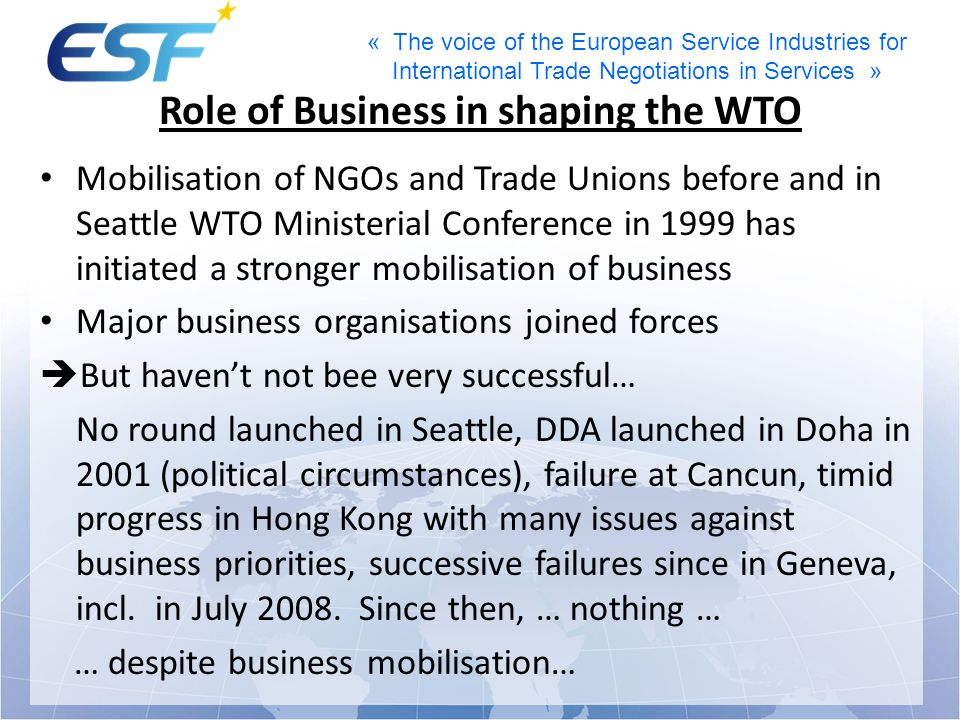 « The voice of the European Service Industries for International Trade Negotiations in Services » Role of Business in shaping the WTO Mobilisation of