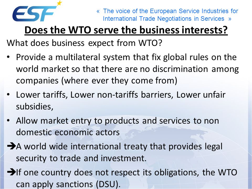 « The voice of the European Service Industries for International Trade Negotiations in Services » Does the WTO serve the business interests? What does