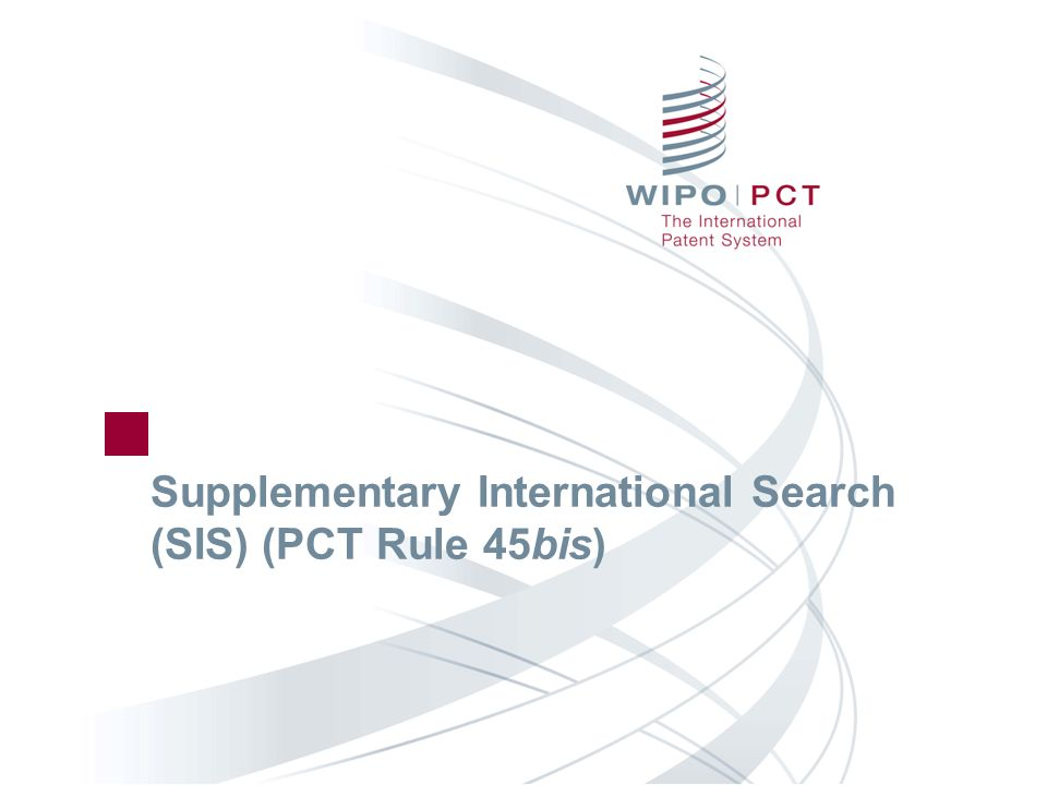 Supplementary International Search (SIS) (PCT Rule 45bis)