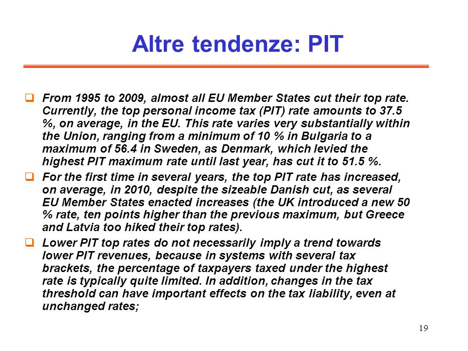 19 Altre tendenze: PIT From 1995 to 2009, almost all EU Member States cut their top rate.