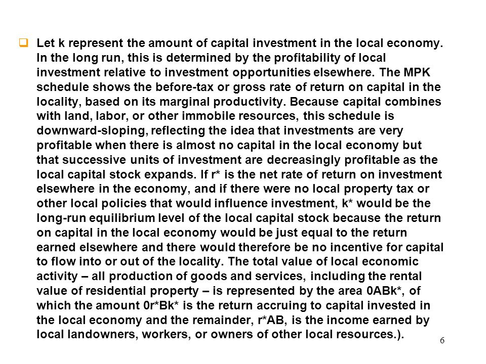 6 Let k represent the amount of capital investment in the local economy.
