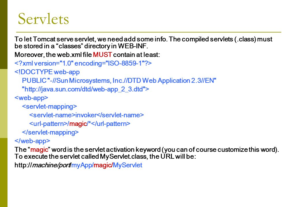 Servlets To let Tomcat serve servlet, we need add some info.