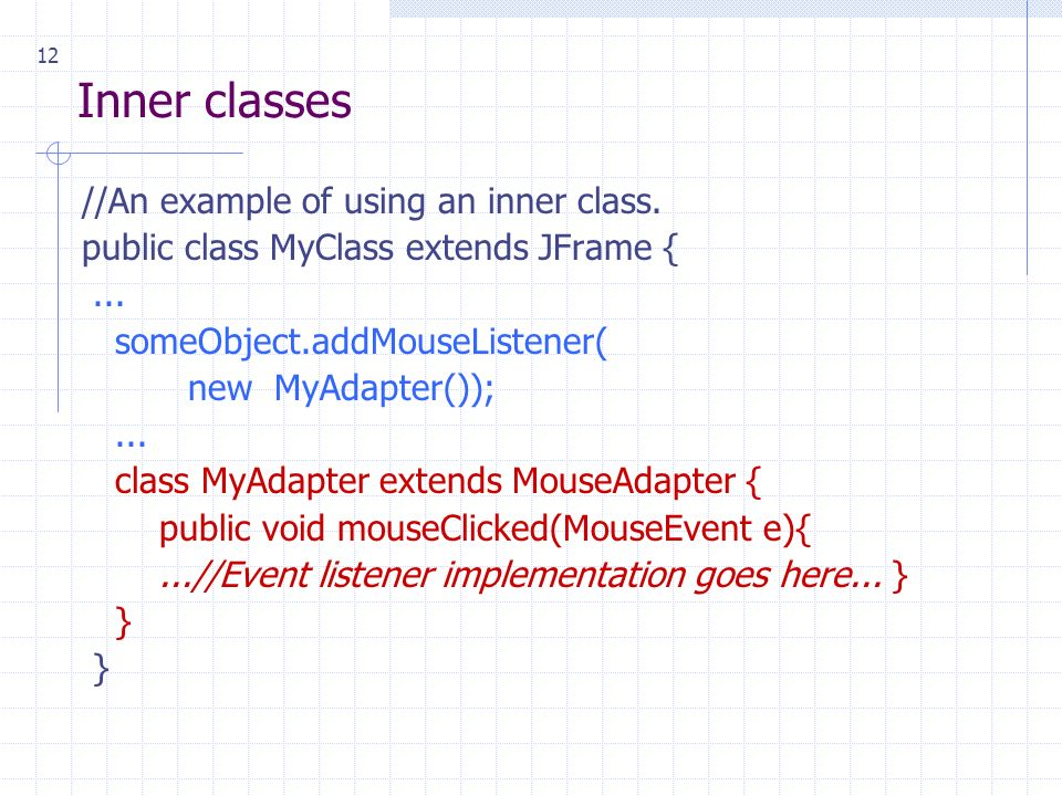 12 Inner classes //An example of using an inner class.