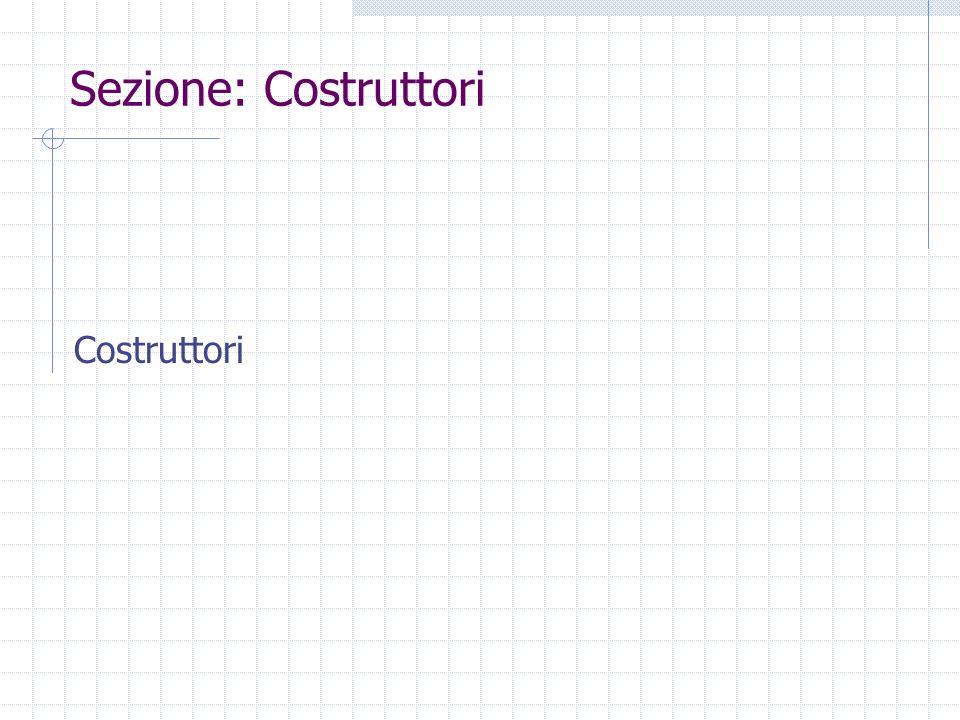 Sezione: Costruttori Costruttori