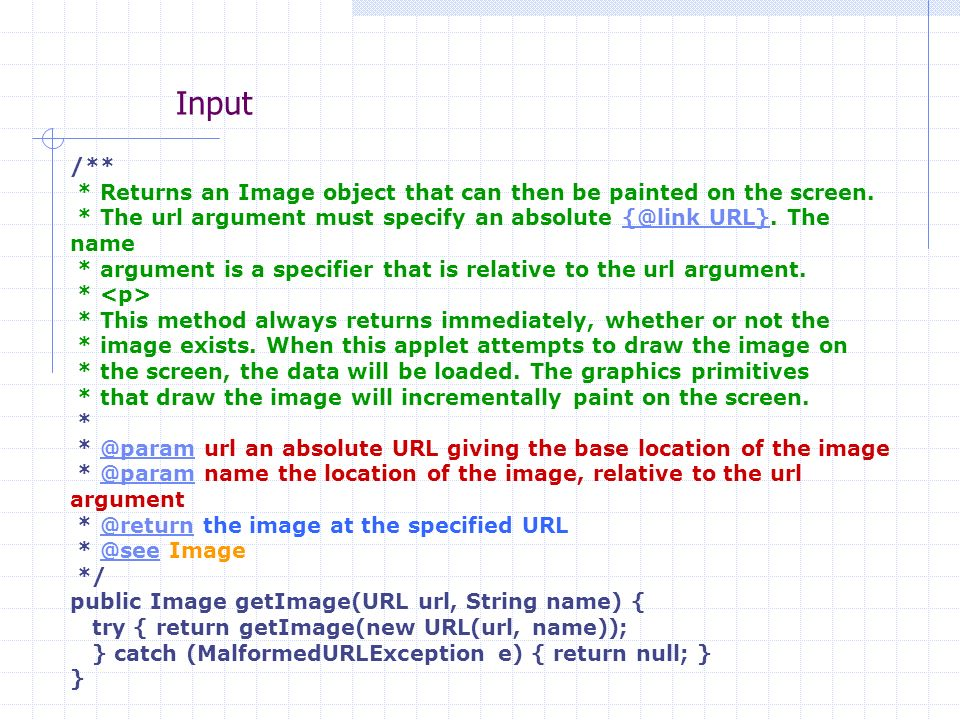 Input /** * Returns an Image object that can then be painted on the screen. * The url argument must specify an absolute {@link URL}. The name{@link UR