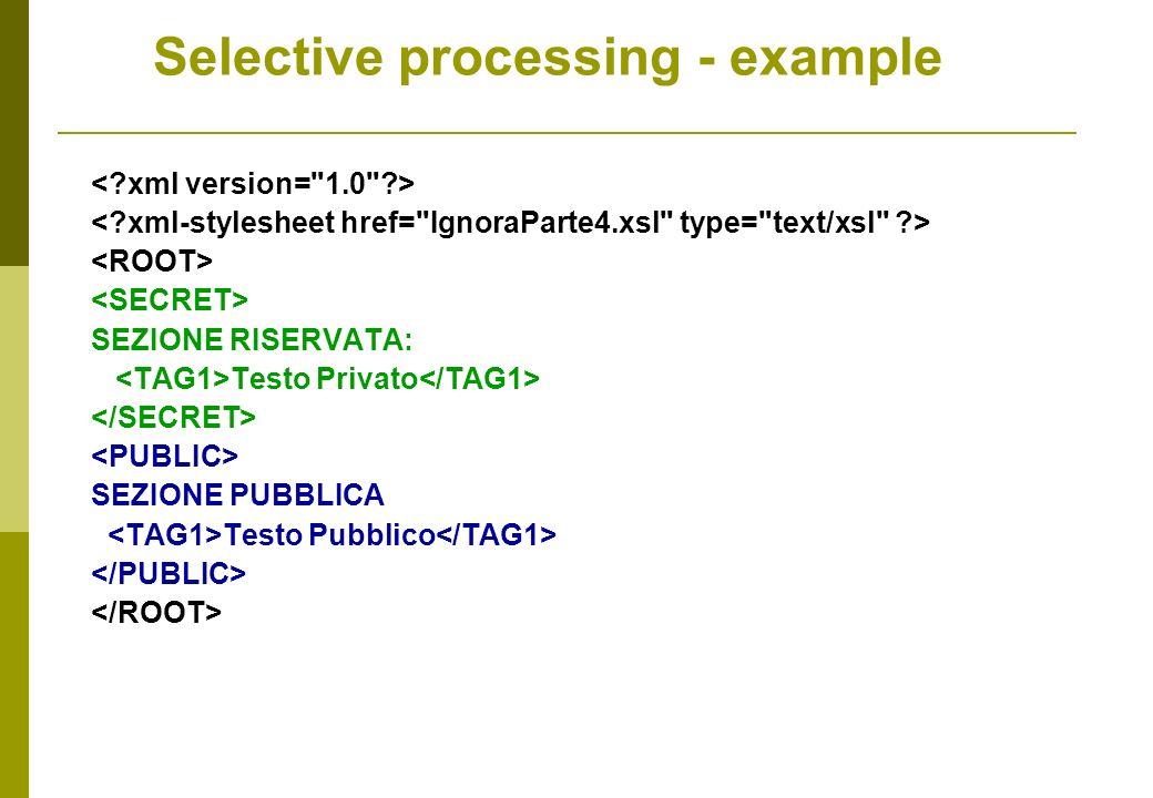 SEZIONE RISERVATA: Testo Privato SEZIONE PUBBLICA Testo Pubblico Selective processing - example