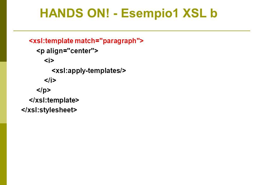 HANDS ON! - Esempio1 XSL b