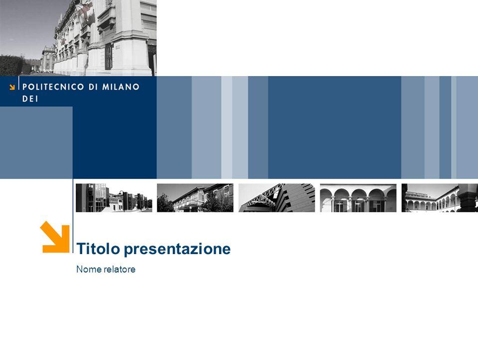 Titolo presentazione Nome relatore