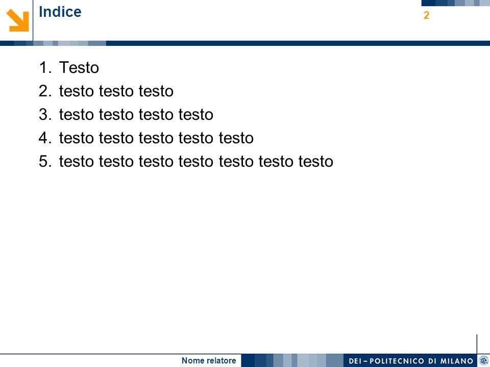 2 Indice 1.Testo 2.testo testo testo 3.testo testo testo testo 4.testo testo testo testo testo 5.testo testo testo testo testo testo testo