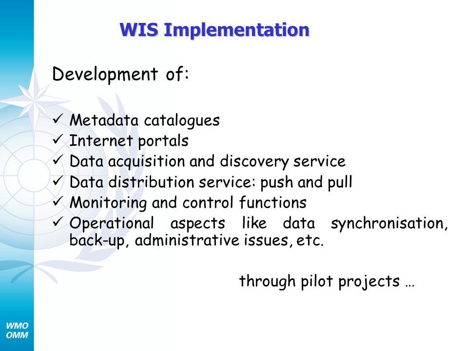 Development of: Metadata catalogues Internet portals Data acquisition and discovery service Data distribution service: push and pull Monitoring and co