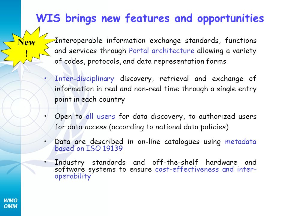 WIS brings new features and opportunities Interoperable information exchange standards, functions and services through Portal architecture allowing a
