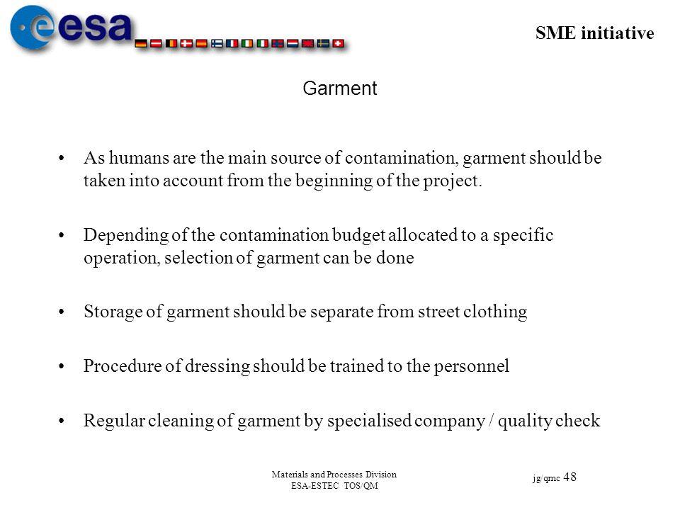 SME initiative jg/qmc 48 Materials and Processes Division ESA-ESTEC TOS/QM Garment As humans are the main source of contamination, garment should be t
