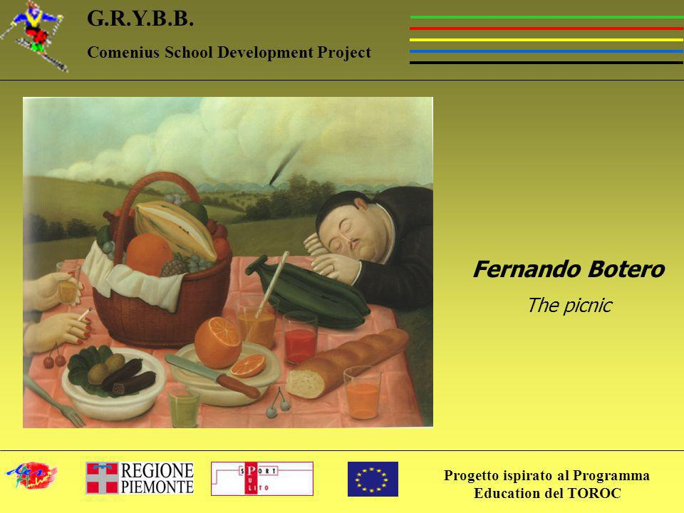Progetto ispirato al Programma Education del TOROC G.R.Y.B.B. Comenius School Development Project Fernando Botero The picnic