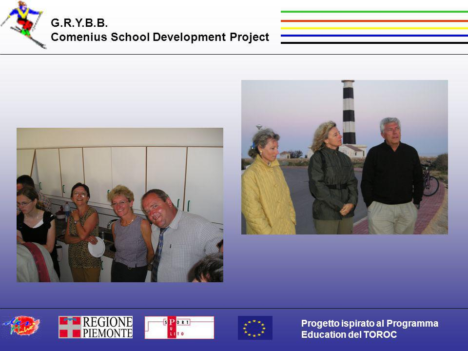 G.R.Y.B.B. Comenius School Development Project Progetto ispirato al Programma Education del TOROC
