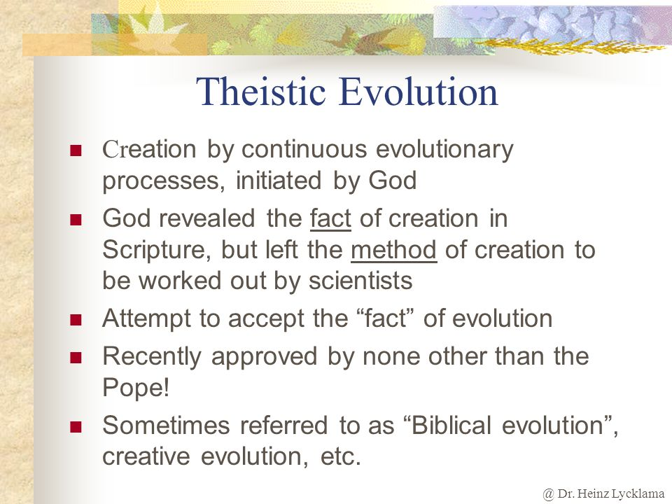 @ Dr. Heinz Lycklama Evolutionary Creationism Creation did not happen in the sense of physical reality or time as we understand them now Adam and Eves
