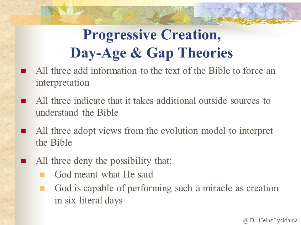 @ Dr. Heinz Lycklama Problems With Gap Theory Death before sin Organic evolution produces death The fall of Satan after the geological ages Gen. 1:31