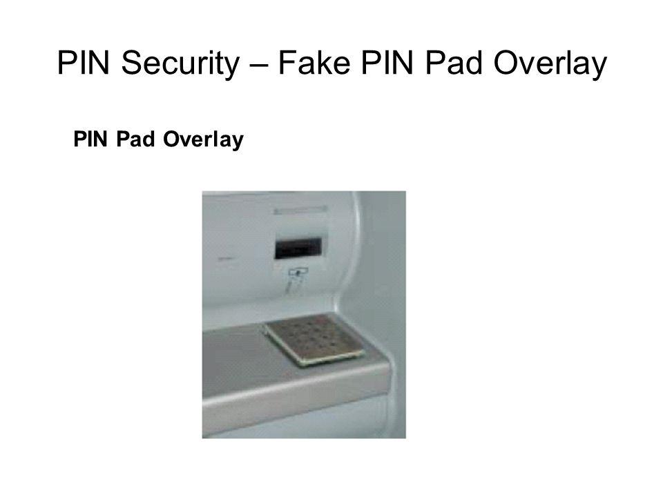 PIN Security – Fake PIN Pad Overlay PIN Pad Overlay