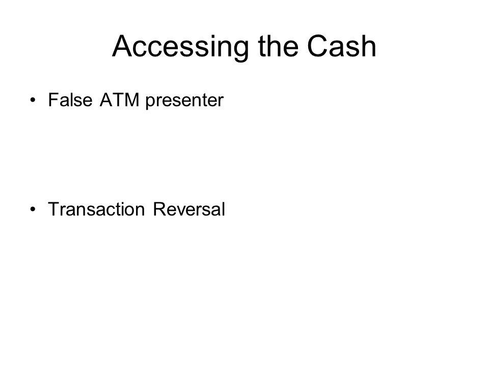 Accessing the Cash False ATM presenter Transaction Reversal