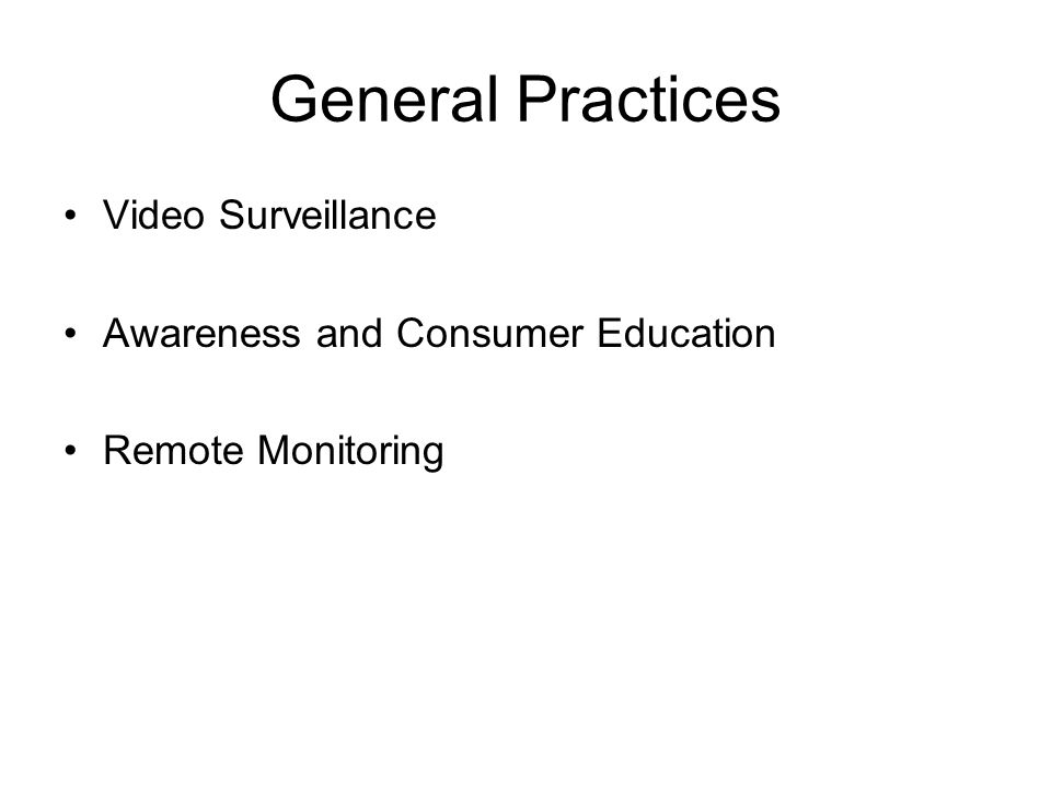 General Practices Video Surveillance Awareness and Consumer Education Remote Monitoring