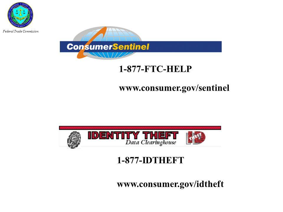 1-877-IDTHEFT 1-877-FTC-HELP www.consumer.gov/idtheft www.consumer.gov/sentinel Federal Trade Commission