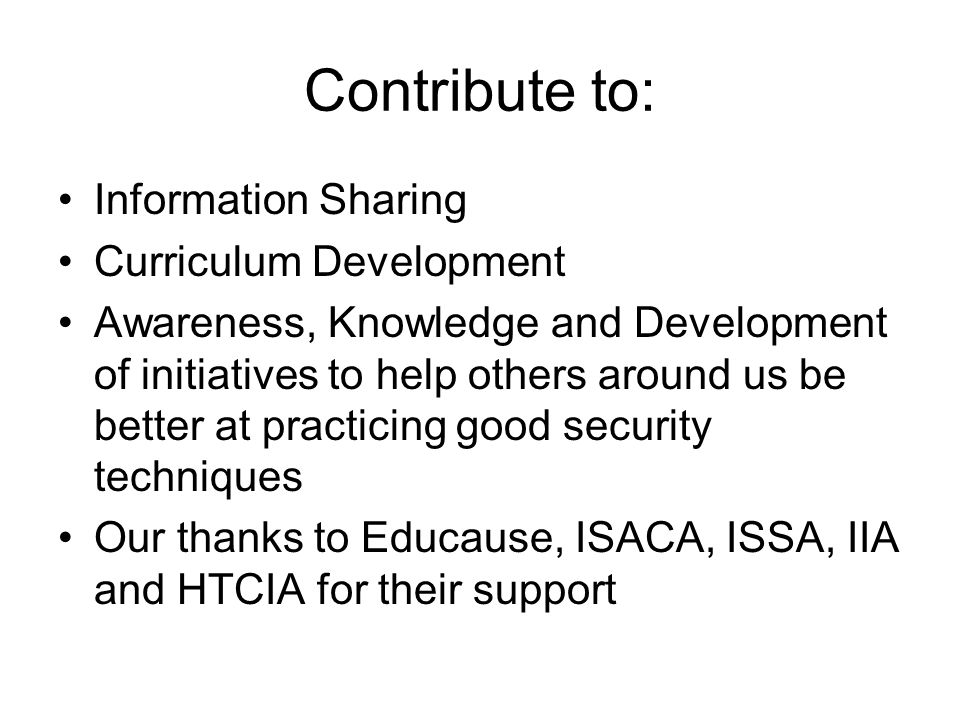 Contribute to: Information Sharing Curriculum Development Awareness, Knowledge and Development of initiatives to help others around us be better at pr