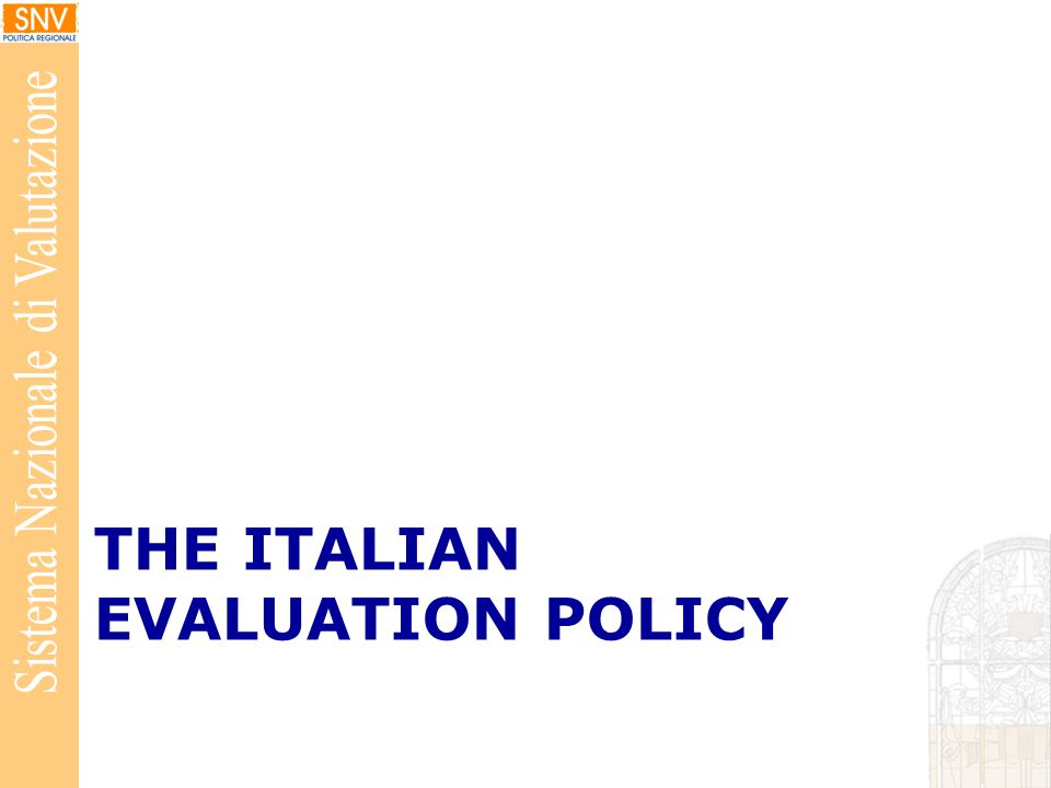 THE ITALIAN EVALUATION POLICY