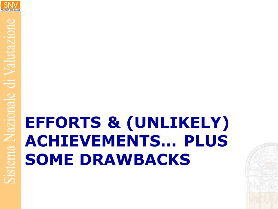 EFFORTS & (UNLIKELY) ACHIEVEMENTS… PLUS SOME DRAWBACKS