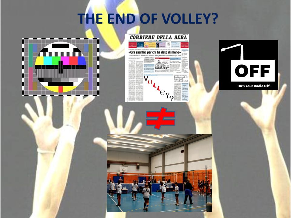 THE END OF VOLLEY
