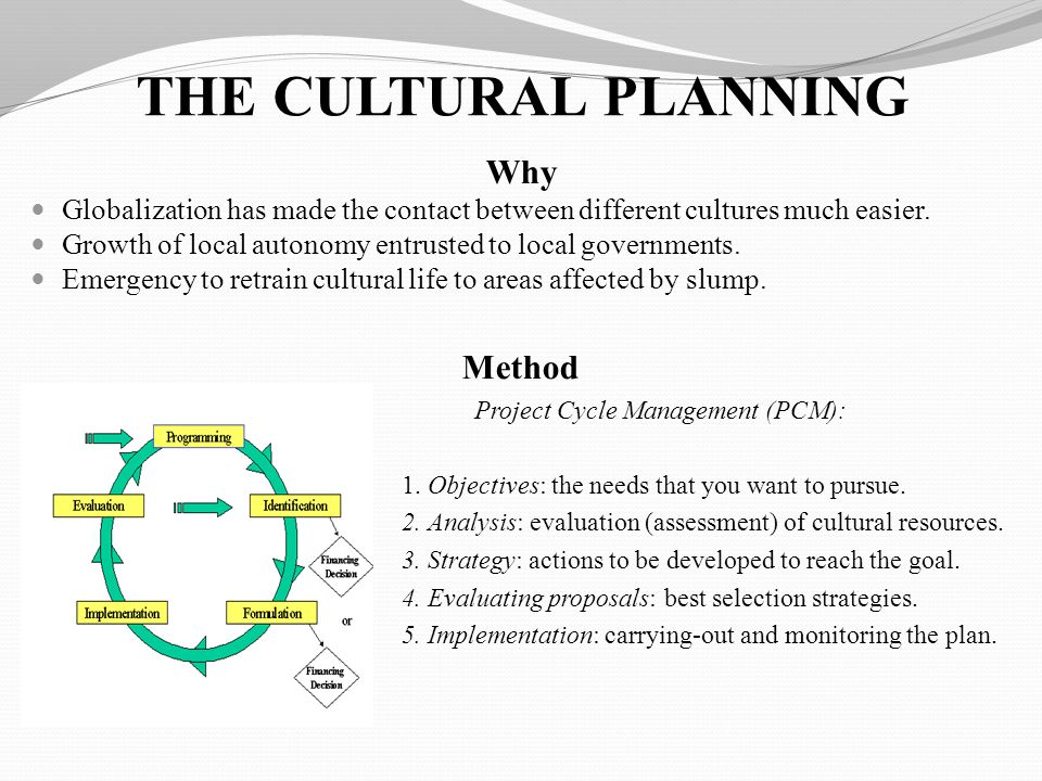 THE CULTURAL PLANNING Why Globalization has made the contact between different cultures much easier.