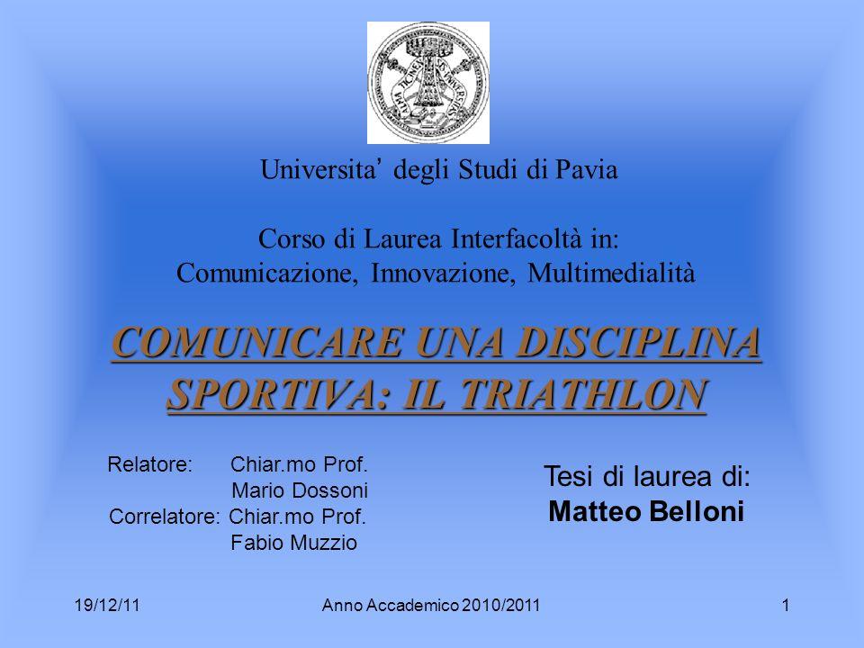 19/12/11Anno Accademico 2010/20111 Universita degli Studi di Pavia Corso di Laurea Interfacoltà in: Comunicazione, Innovazione, Multimedialità COMUNIC