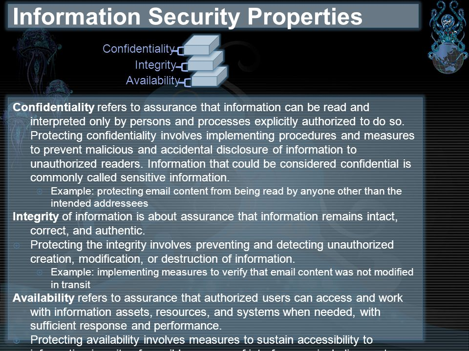Confidentiality refers to assurance that information can be read and interpreted only by persons and processes explicitly authorized to do so. Protect