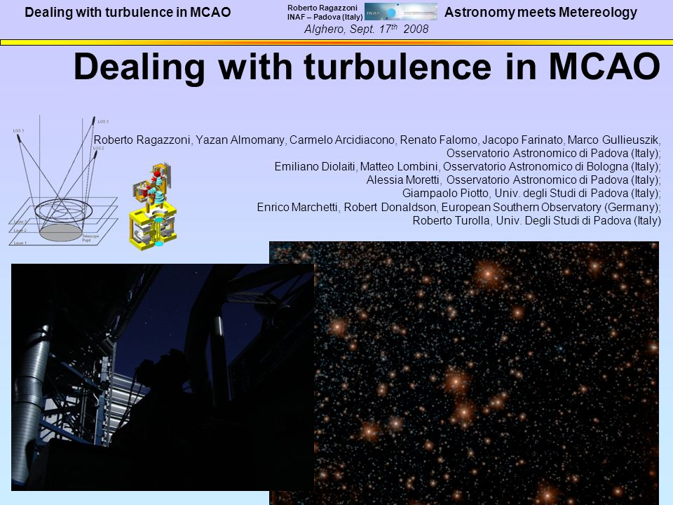 Dealing with turbulence in MCAO Roberto Ragazzoni INAF – Padova (Italy) Alghero, Sept.