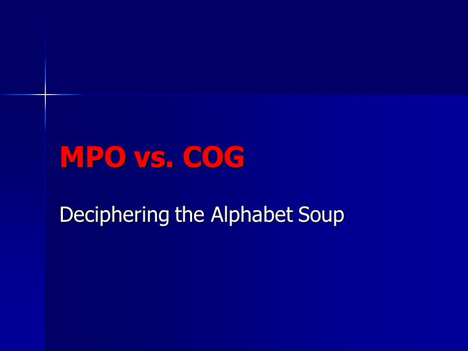 MPO vs. COG Deciphering the Alphabet Soup