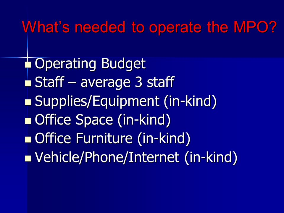 Whats needed to operate the MPO.