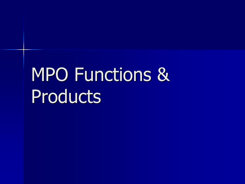 MPO Functions & Products