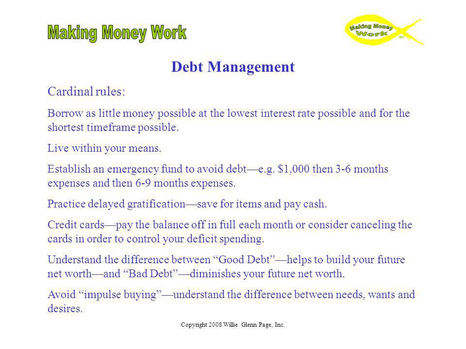 Copyright 2008 Willie Glenn Page, Inc.Steps To Becoming Debt Free Praywhen you work, you work.