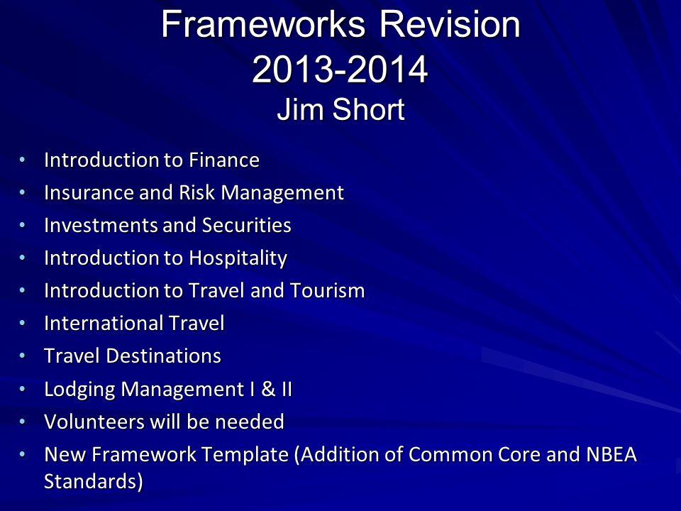 Frameworks Revision 2013-2014 Jim Short Introduction to Finance Introduction to Finance Insurance and Risk Management Insurance and Risk Management In
