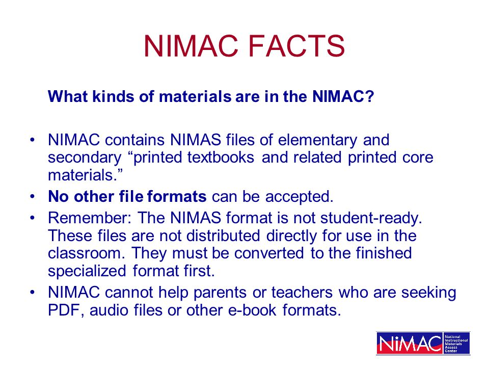 NIMAC FACTS What kinds of materials are in the NIMAC.