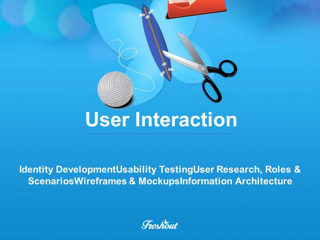 User Interaction Identity DevelopmentUsability TestingUser Research, Roles & ScenariosWireframes & MockupsInformation Architecture